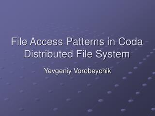 File Access Patterns in Coda Distributed File System
