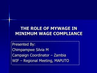 THE ROLE OF MYWAGE IN MINIMUM WAGE COMPLIANCE