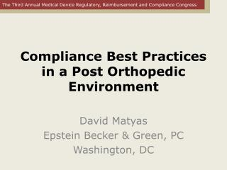Compliance Best Practices in a Post Orthopedic Environment