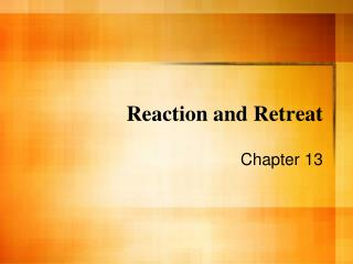 Reaction and Retreat