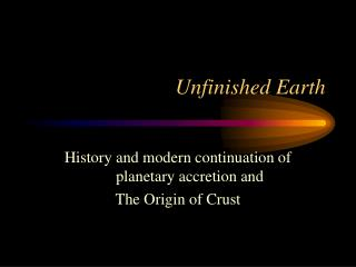 Unfinished Earth