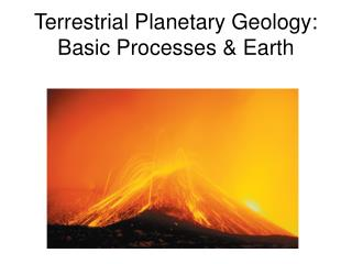 Terrestrial Planetary Geology: Basic Processes & Earth