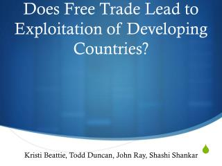 Does  Free Trade Lead to Exploitation of Developing Countries?