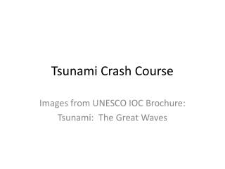 Tsunami Crash Course