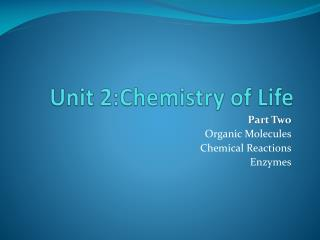 Unit 2:Chemistry of Life