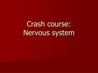 Crash course:   Nervous system