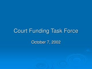 Court Funding Task Force