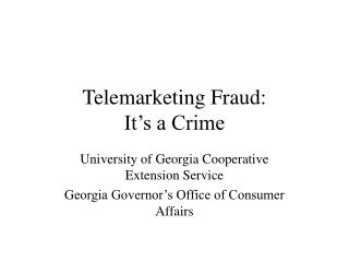Telemarketing Fraud: It's a Crime