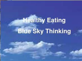 Healthy Eating Blue Sky Thinking
