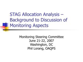 STAG Allocation Analysis – Background to Discussion of Monitoring Aspects