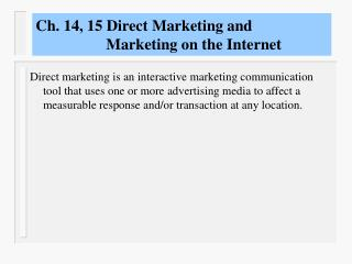 Ch. 14, 15 Direct Marketing and                    Marketing on the Internet