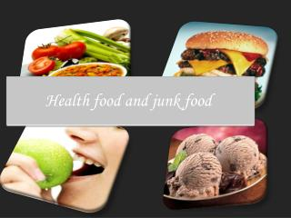 Health food and junk food