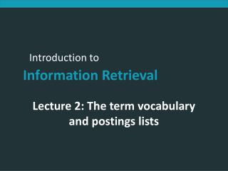 Lecture 2: The term vocabulary and postings lists