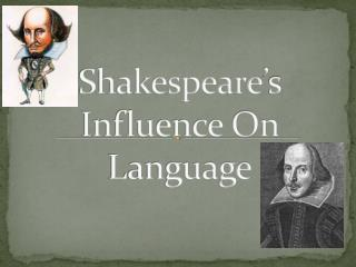 influence of shakespeare in english Shakespeare had a huge influence on the english language he isresponsible for inventing at least 50 new words, and his puns andwordplay are legendary he isresponsible for inventing at least 50 new words, and his puns andwordplay are legendary.