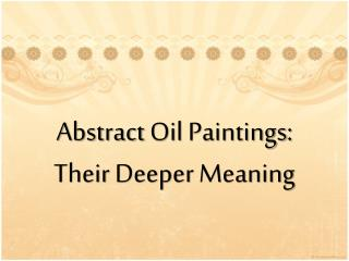 Abstract Oil Paintings: Their Deeper Meaning