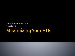 Maximizing Your FTE