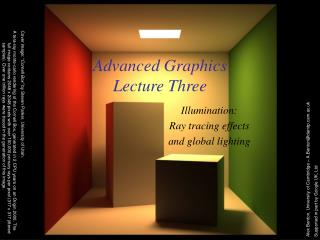 Advanced Graphics Lecture Three