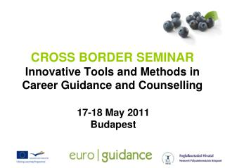 CROSS BORDER SEMINAR Innovative Tools and Methods in Career Guidance and Counselling