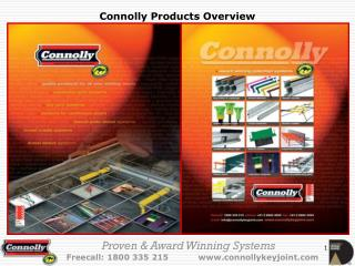 Proven & Award Winning Systems  Freecall: 1800 335 215           www.connollykeyjoint.com