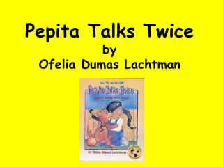 Pepita Talks Twice by  Ofelia Dumas Lachtman