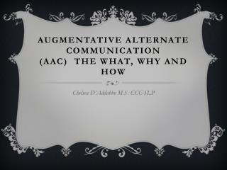 Augmentative Alternate Communication (AAC)  The What, Why and How