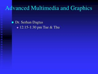 Advanced Multimedia and Graphics