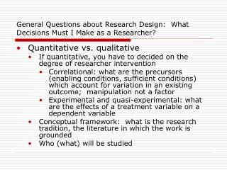 General Questions about Research Design:  What Decisions Must I Make as a Researcher?