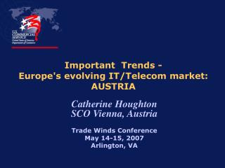 Important  Trends - Europe's evolving IT/Telecom market:  AUSTRIA