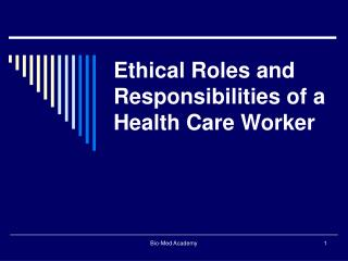 Ethical Roles and Responsibilities of a Health Care Worker
