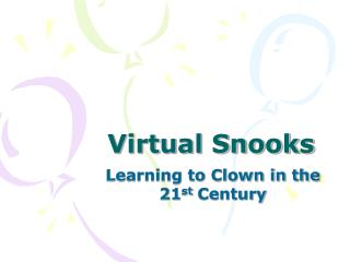 Virtual Snooks
