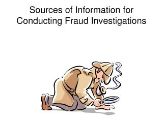 Sources of Information for Conducting Fraud Investigations