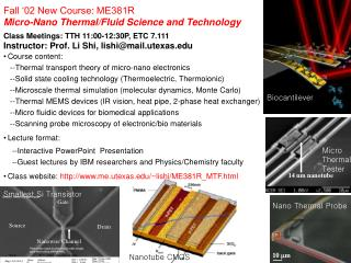 Fall '02 New Course: ME381R Micro-Nano Thermal/Fluid Science and Technology