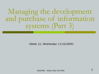 Managing the development and purchase of information systems (Part 3)