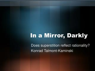 In a Mirror, Darkly