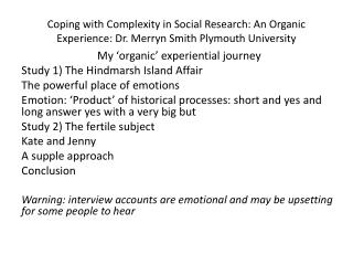 Coping with Complexity in Social Research: An Organic Experience: Dr. Merryn Smith Plymouth University