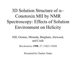 3D Solution Structure of  –Conotoxin MII by NMR Spectroscopy: Effects of Solution Environment on Helicity