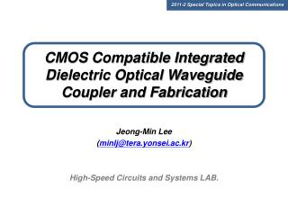 CMOS Compatible Integrated Dielectric Optical Waveguide Coupler and Fabrication