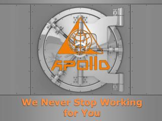 We Never Stop Working for You
