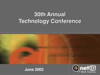 30th Annual  Technology Conference
