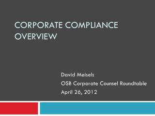 Corporate Compliance  O verview