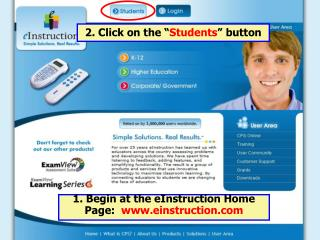 1. Begin at the eInstruction Home Page:   www.einstruction.com
