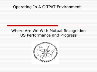 Where Are We With Mutual Recognition US Performance and Progress