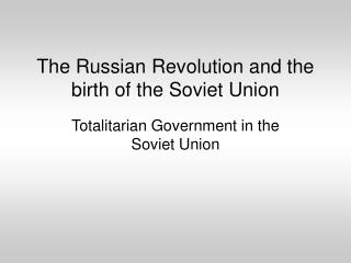 The Russian Revolution and the birth of the Soviet Union