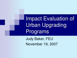 Impact Evaluation of Urban Upgrading Programs