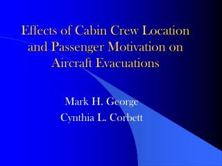 Effects of Cabin Crew Location and Passenger Motivation on Aircraft Evacuations
