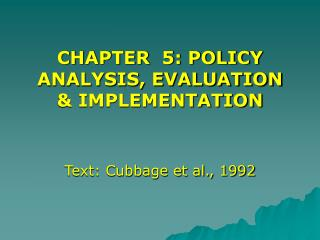CHAPTER  5: POLICY ANALYSIS, EVALUATION & IMPLEMENTATION