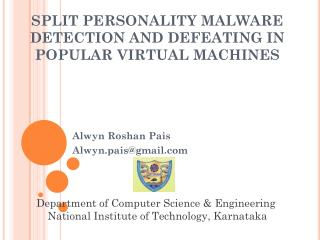 SPLIT PERSONALITY MALWARE DETECTION AND DEFEATING IN POPULAR VIRTUAL MACHINES
