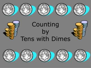 Counting   by Tens with Dimes