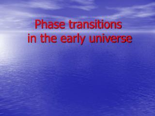 Phase transitions       in the early universe