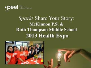 Spark!  Share Your Story: McKinnon P.S. & Ruth Thompson Middle School  2013 Health  Expo